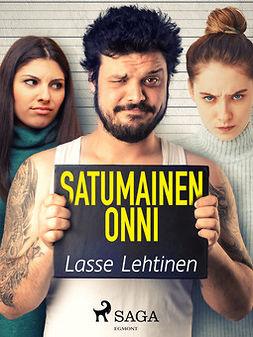Lehtinen, Lasse - Satumainen onni, ebook