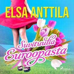 Anttila, Elsa - Suvituulia Euroopasta, äänikirja
