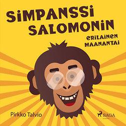 Talvio, Pirkko - Simpanssi Salomonin erilainen maanantai, äänikirja