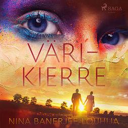 Banerjee-Louhija, Nina - Värikierre, audiobook