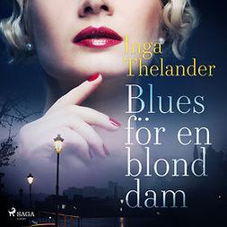 Thelander, Inga - Blues för en blond dam, audiobook