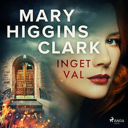 Clark, Mary Higgins - Inget val, äänikirja