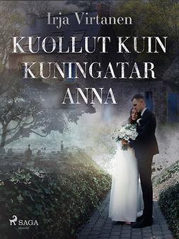 Virtanen, Irja - Kuollut kuin kuningatar Anna, e-kirja