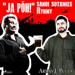 "Pulla, Armas J. - ""Ja pöh!"" sanoi sotamies Ryhmy, äänikirja"