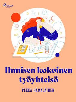 Hämäläinen, Pekka - Ihmisen kokoinen työyhteisö, e-kirja