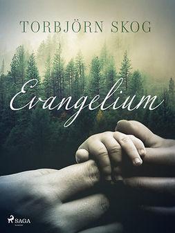 Skog, Torbjörn - Evangelium, ebook