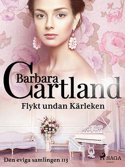 Cartland, Barbara - Flykt undan kärleken, ebook