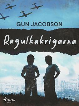 Jacobson, Gun - Ragulkakrigarna, ebook