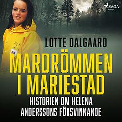 Dalgaard, Lotte - Mardrömmen i Mariestad - Historien om Helena Anderssons försvinnande, äänikirja