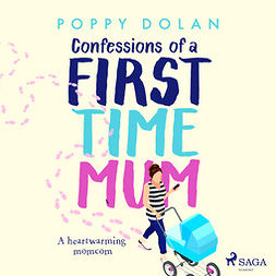 Dolan, Poppy - Confessions of a First-Time Mum, audiobook