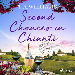 Williams, T.A. - Second Chances in Chianti, audiobook