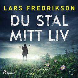 Fredrikson, Lars - Du stal mitt liv, äänikirja