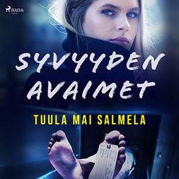 Salmela, Tuula Mai - Syvyyden avaimet, audiobook
