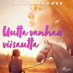 Brooke, Lauren - Uutta vanhaa viisautta, äänikirja