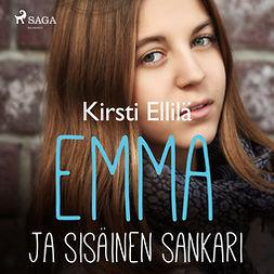 Ellilä, Kirsti - Emma ja sisäinen sankari, audiobook