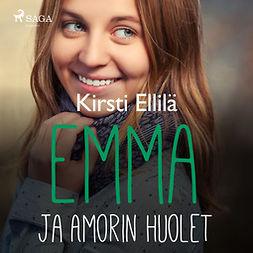 Ellilä, Kirsti - Emma ja Amorin huolet, audiobook