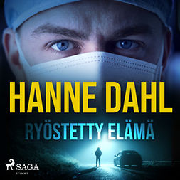 Dahl, Hanne - Ryöstetty elämä, audiobook