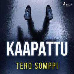 Somppi, Tero - Kaapattu, audiobook