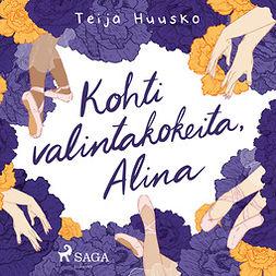Huusko, Teija - Kohti valintakokeita, Alina, audiobook