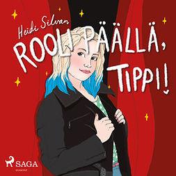 Silvan, Heidi - Rooli päällä, Tippi, audiobook
