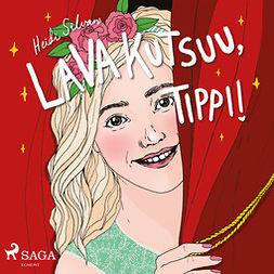 Silvan, Heidi - Lava kutsuu, Tippi, audiobook