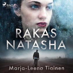 Tiainen, Marja-Leena - Rakas Natasha, äänikirja