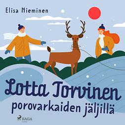 Nieminen, Elisa - Lotta Torvinen porovarkaiden jäljillä, audiobook