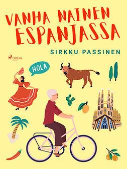 Passinen, Sirkku - Vanha nainen Espanjassa, e-bok