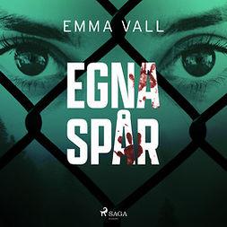 Vall, Emma - Egna spår, äänikirja