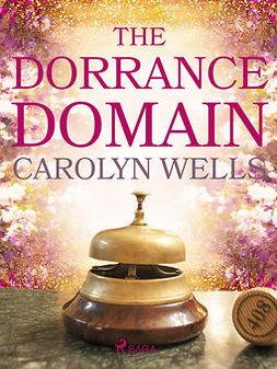 Wells, Carolyn - The Dorrance Domain, ebook