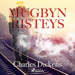 Dickens, Charles - Mugbyn risteys, äänikirja