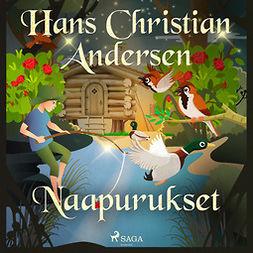 Andersen, H. C. - Naapurukset, audiobook
