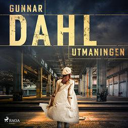 Dahl, Gunnar - Utmaningen, audiobook