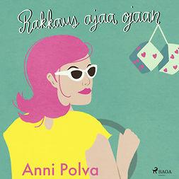 Polva, Anni - Rakkaus ajaa ojaan, äänikirja