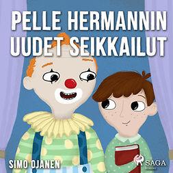 Ojanen, Simo - Pelle Hermannin uudet seikkailut, äänikirja
