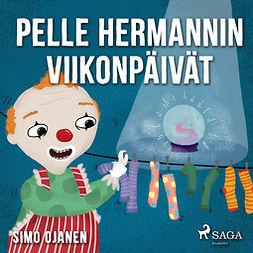 Ojanen, Simo - Pelle Hermannin viikonpäivät, äänikirja