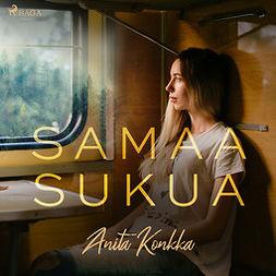 Konkka, Anita - Samaa sukua, äänikirja