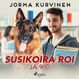 Kurvinen, Jorma - Susikoira Roi ja 9 C, audiobook