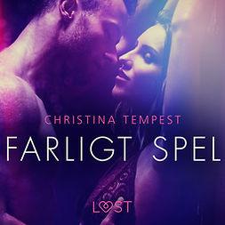Tempest, Christina - Farligt spel - erotisk novell, audiobook