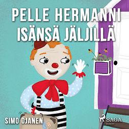 Ojanen, Simo - Pelle Hermanni isänsä jäljillä, äänikirja
