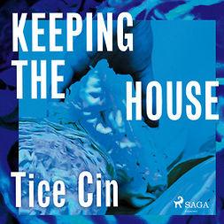 Cin, Tice - Keeping the House, audiobook