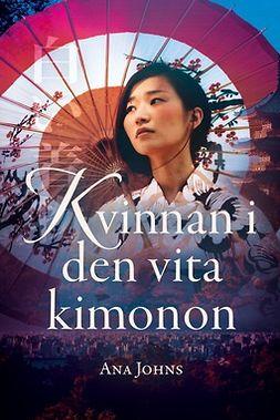 Johns, Ana - Kvinnan i den vita kimonon, e-bok