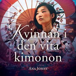 Johns, Ana - Kvinnan i den vita kimonon, audiobook
