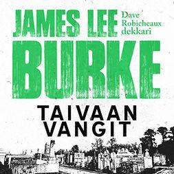 Burke, James Lee - Taivaan vangit, äänikirja