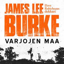 Burke, James Lee - Varjojen maa, äänikirja