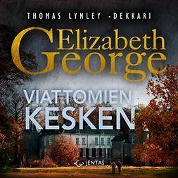 George, Elizabeth - Viattomien kesken, audiobook