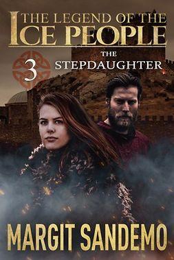 Sandemo, Margit - The Ice People 3 - The Step Daughter, ebook
