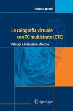 Caprotti, Andrea - La colografia virtuale con TC multistrato (CTC), ebook