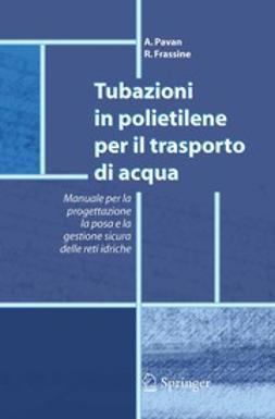 Frassine, R. - Tubazioni in polietilene per il trasporto di acqua, ebook