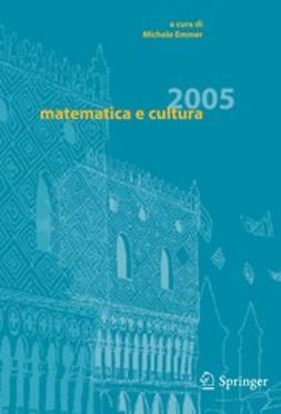 Emmer, Michele - matematica e cultura 2005, ebook